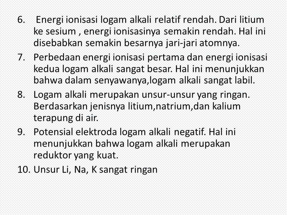 Energi ionisasi logam alkali relatif rendah