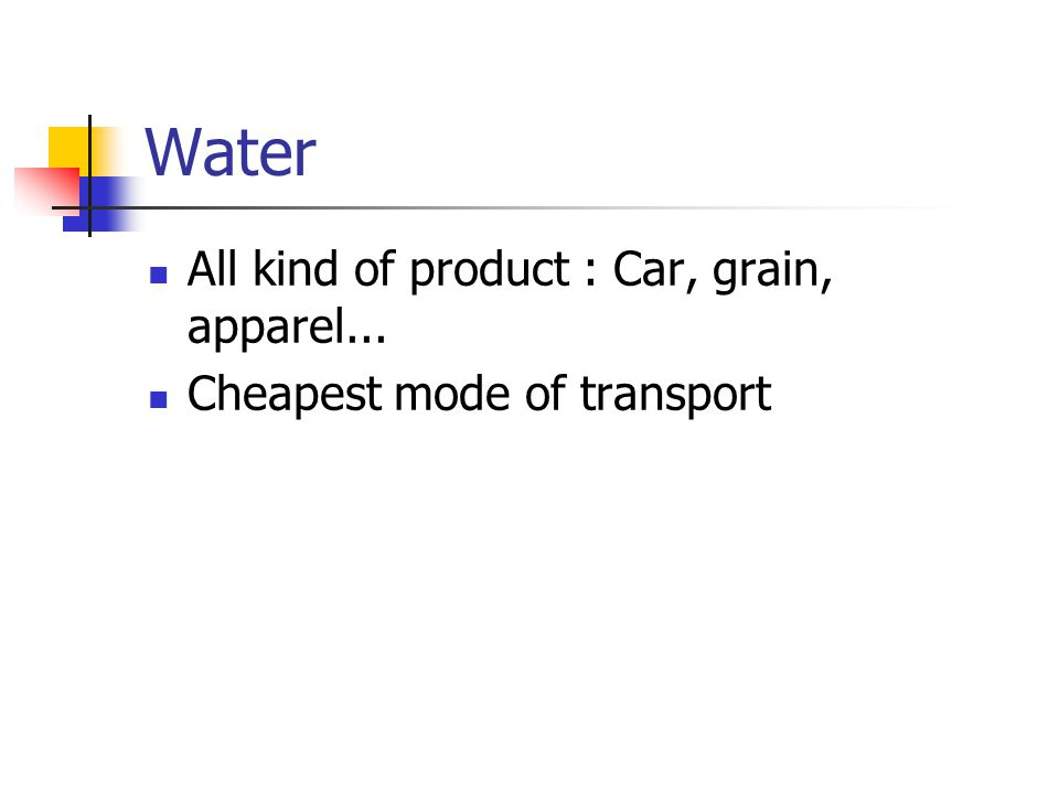 Water All kind of product : Car, grain, apparel...