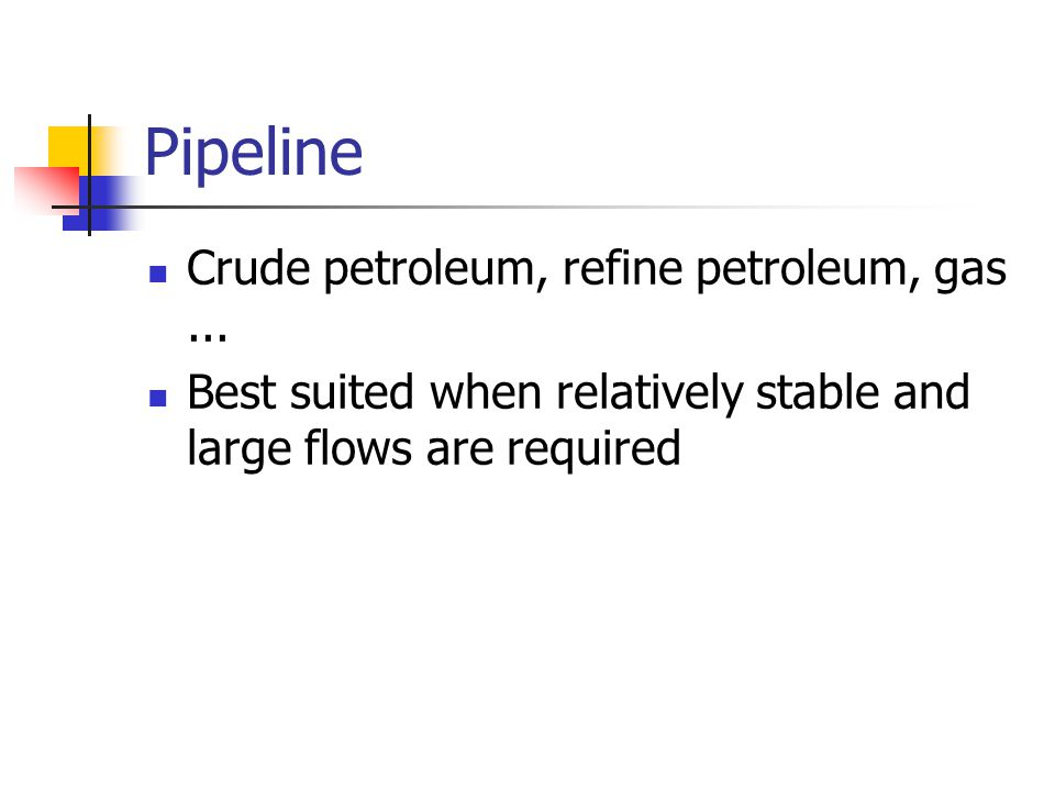 Pipeline Crude petroleum, refine petroleum, gas ...