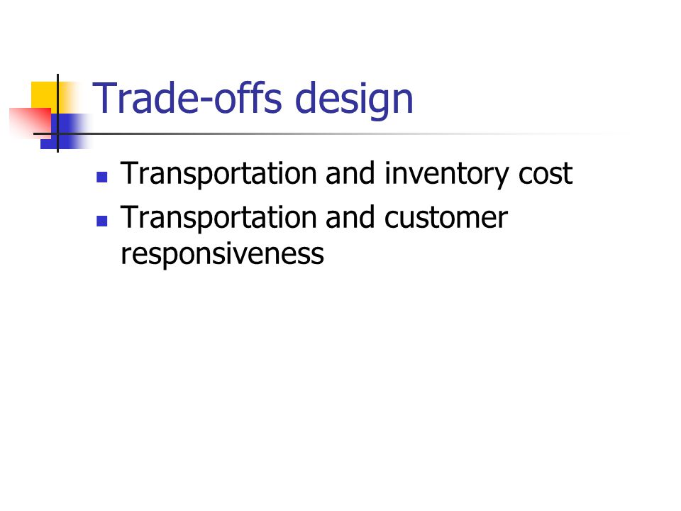 Trade-offs design Transportation and inventory cost