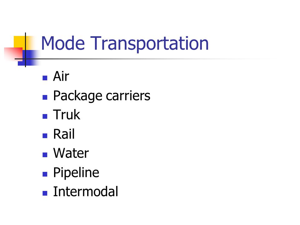 Mode Transportation Air Package carriers Truk Rail Water Pipeline