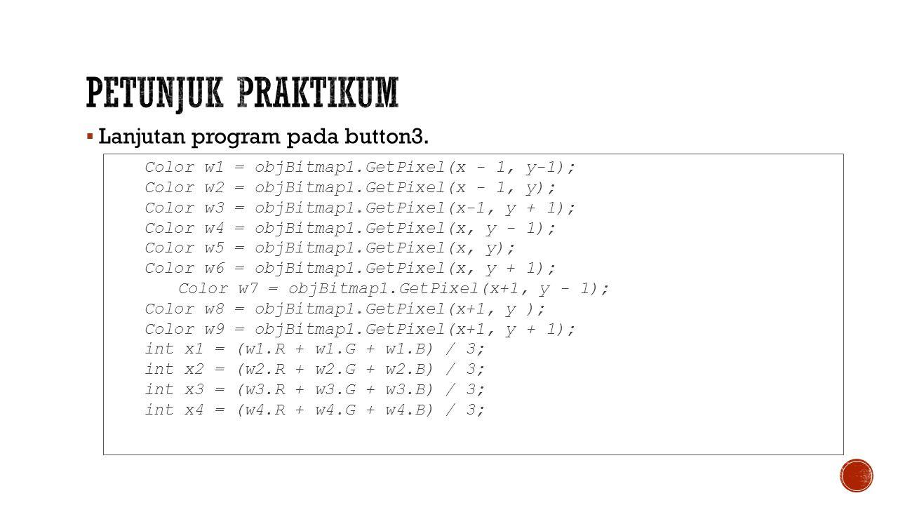 Petunjuk Praktikum Lanjutan program pada button3.