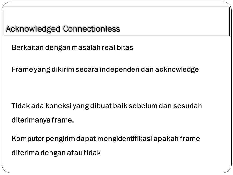 Acknowledged Connectionless