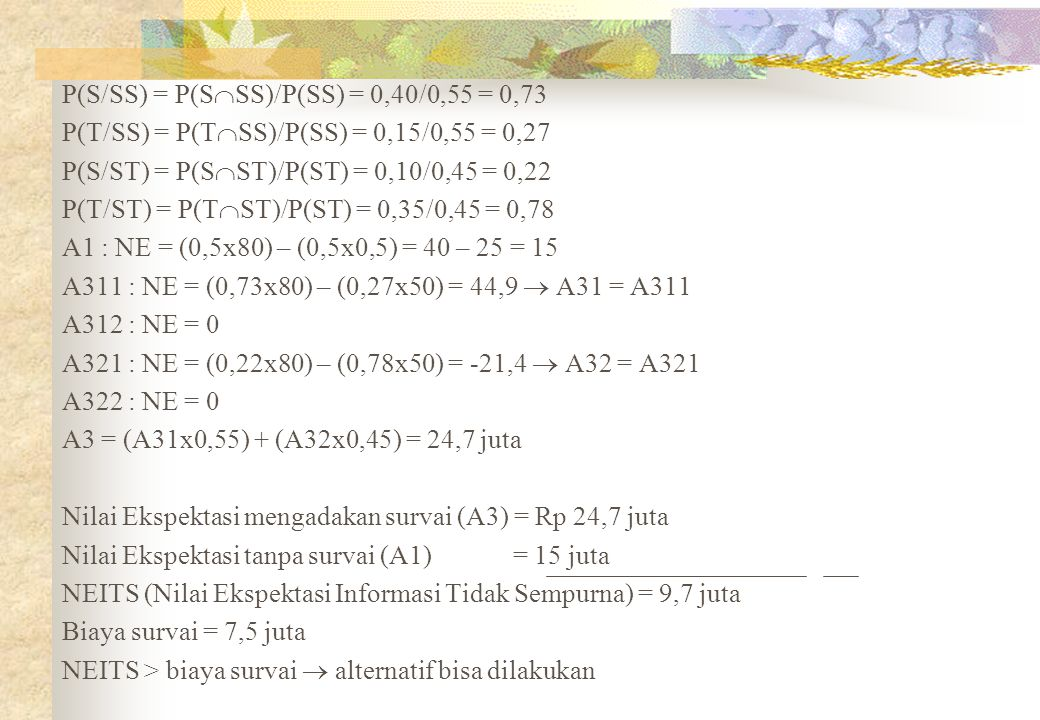 P(S/SS) = P(SSS)/P(SS) = 0,40/0,55 = 0,73