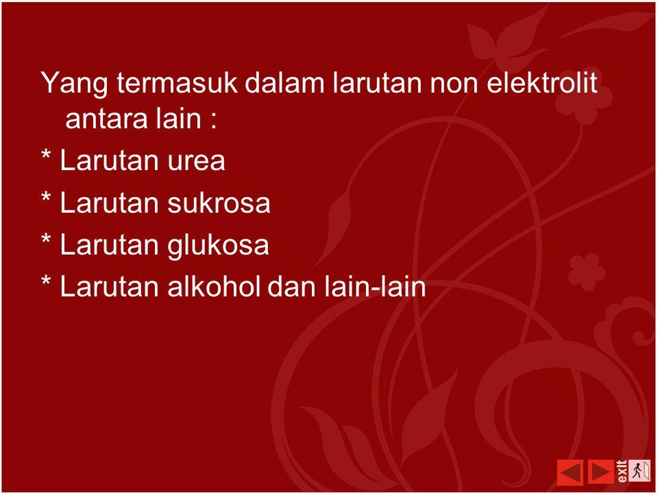 Yang termasuk dalam larutan non elektrolit antara lain :