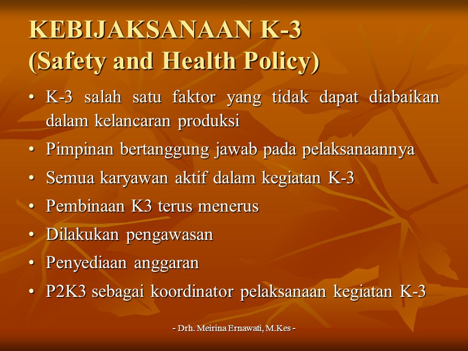 KEBIJAKSANAAN K-3 (Safety and Health Policy)