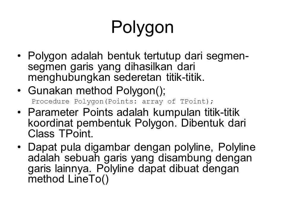 Polygon Polygon adalah bentuk tertutup dari segmen-segmen garis yang dihasilkan dari menghubungkan sederetan titik-titik.