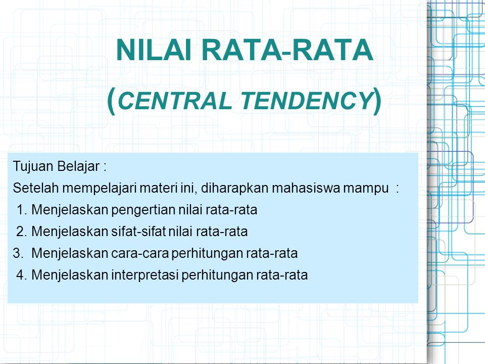 NILAI RATA-RATA (CENTRAL TENDENCY)