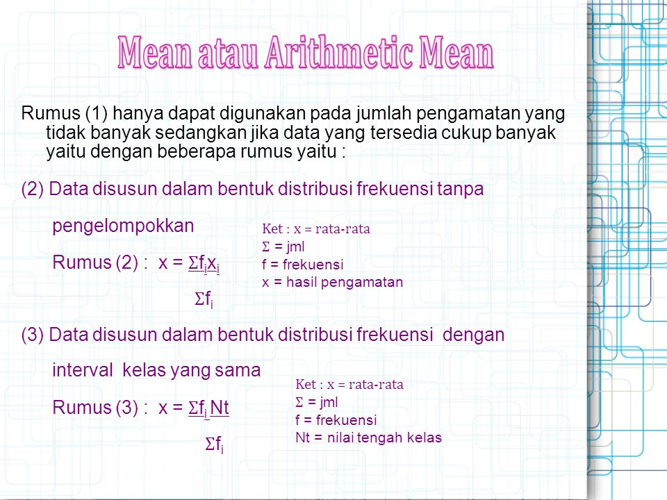 (2) Data disusun dalam bentuk distribusi frekuensi tanpa