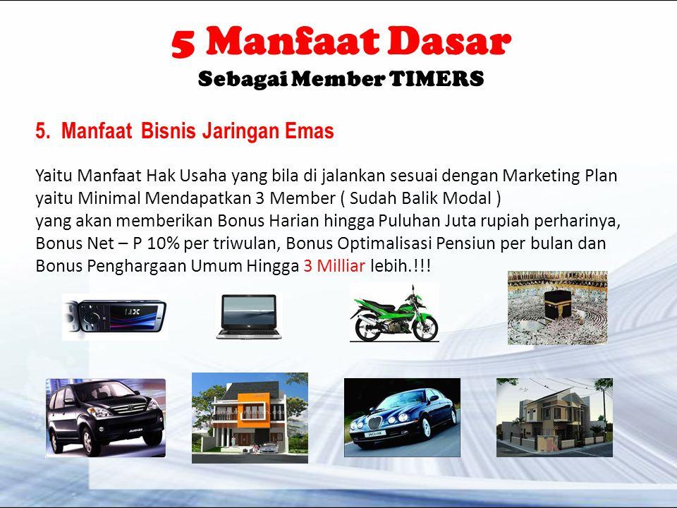 5 Manfaat Dasar Sebagai Member TIMERS 5. Manfaat Bisnis Jaringan Emas