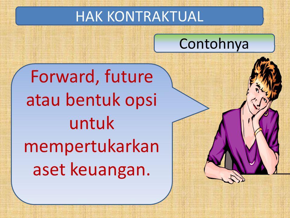Forward, future atau bentuk opsi untuk mempertukarkan aset keuangan.