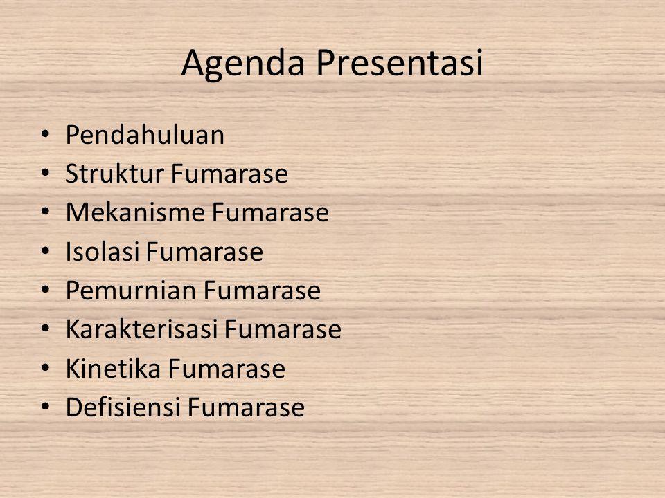 Agenda Presentasi Pendahuluan Struktur Fumarase Mekanisme Fumarase