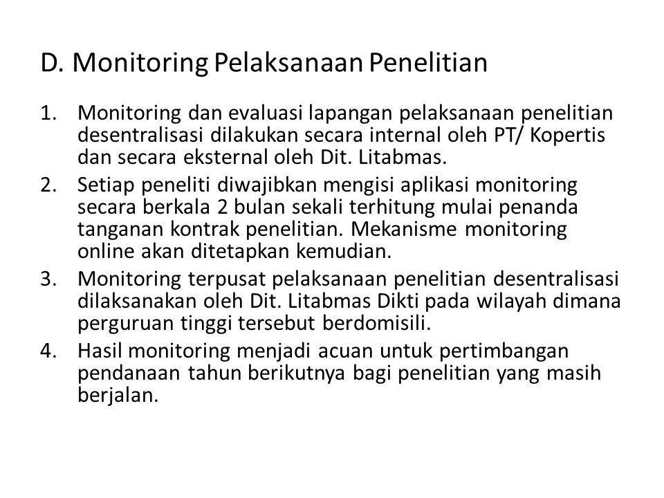 D. Monitoring Pelaksanaan Penelitian