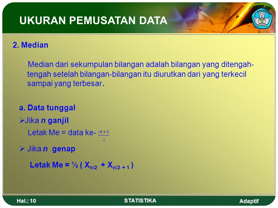 UKURAN PEMUSATAN DATA 2. Median.