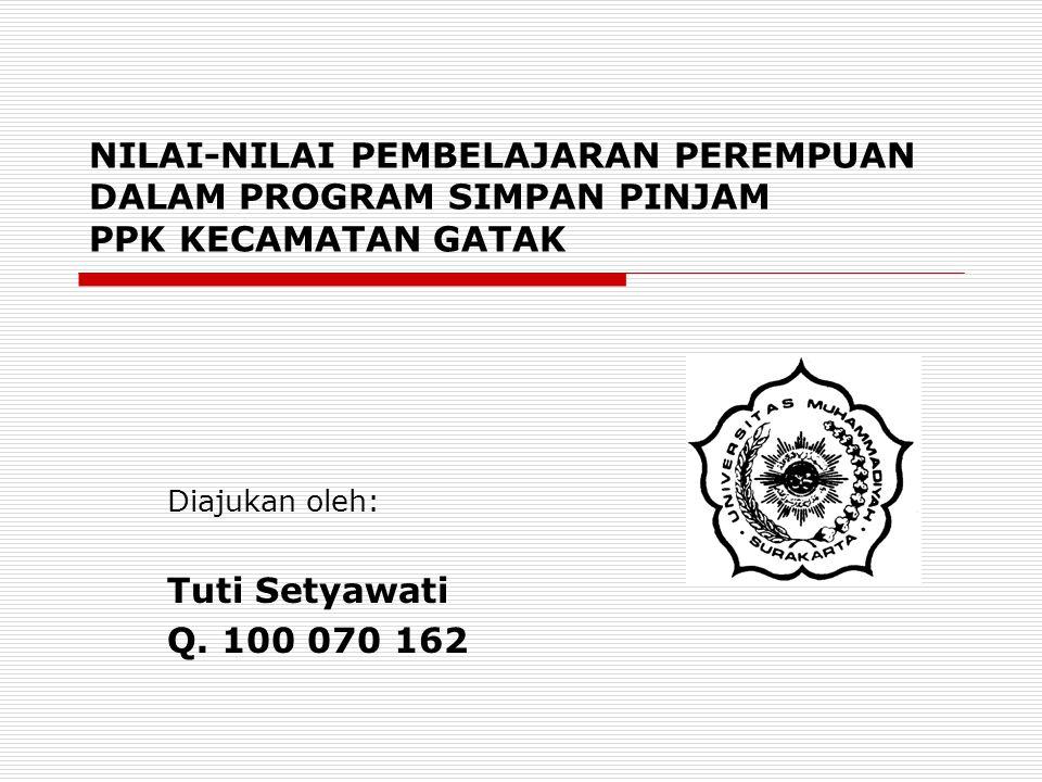 Diajukan oleh: Tuti Setyawati Q. 100 070 162