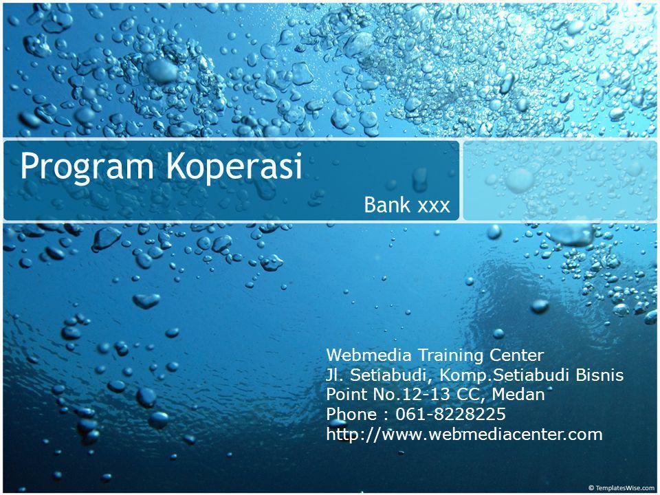 Program Koperasi Bank xxx Webmedia Training Center