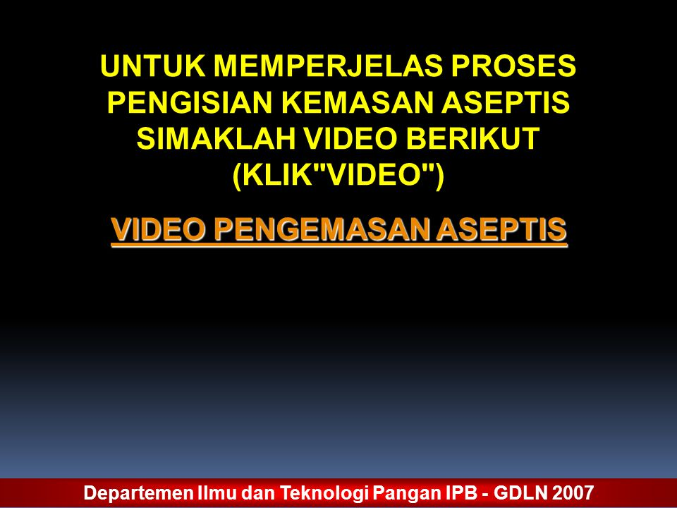 VIDEO PENGEMASAN ASEPTIS