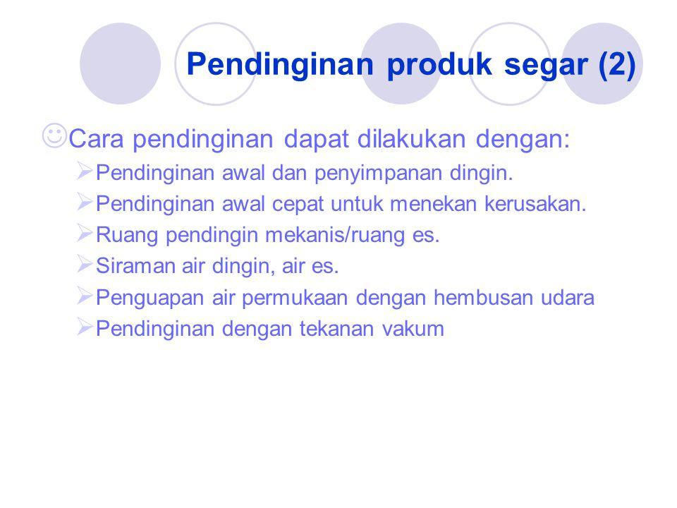 Pendinginan produk segar (2)