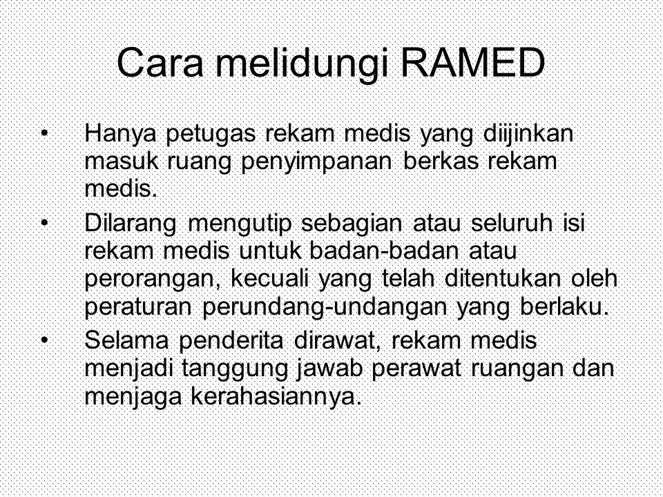 Cara melidungi RAMED Hanya petugas rekam medis yang diijinkan masuk ruang penyimpanan berkas rekam medis.