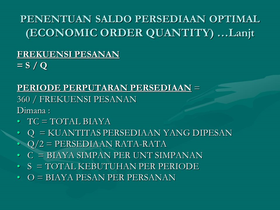 PENENTUAN SALDO PERSEDIAAN OPTIMAL (ECONOMIC ORDER QUANTITY) …Lanjt
