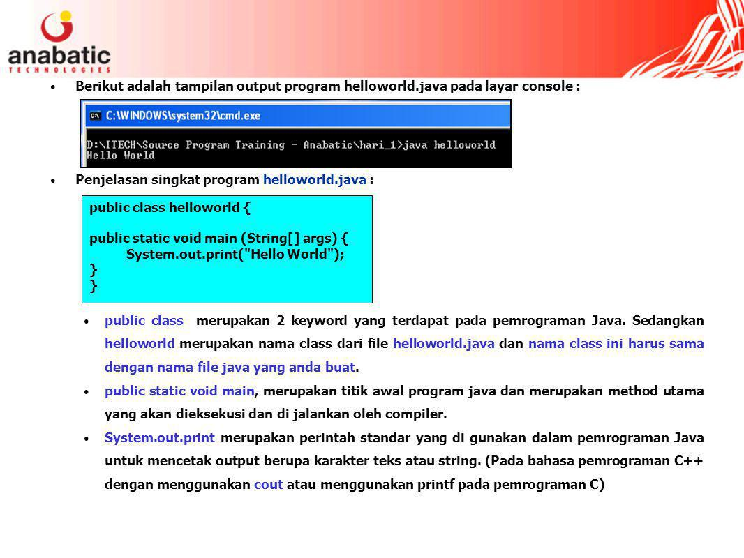 Berikut adalah tampilan output program helloworld