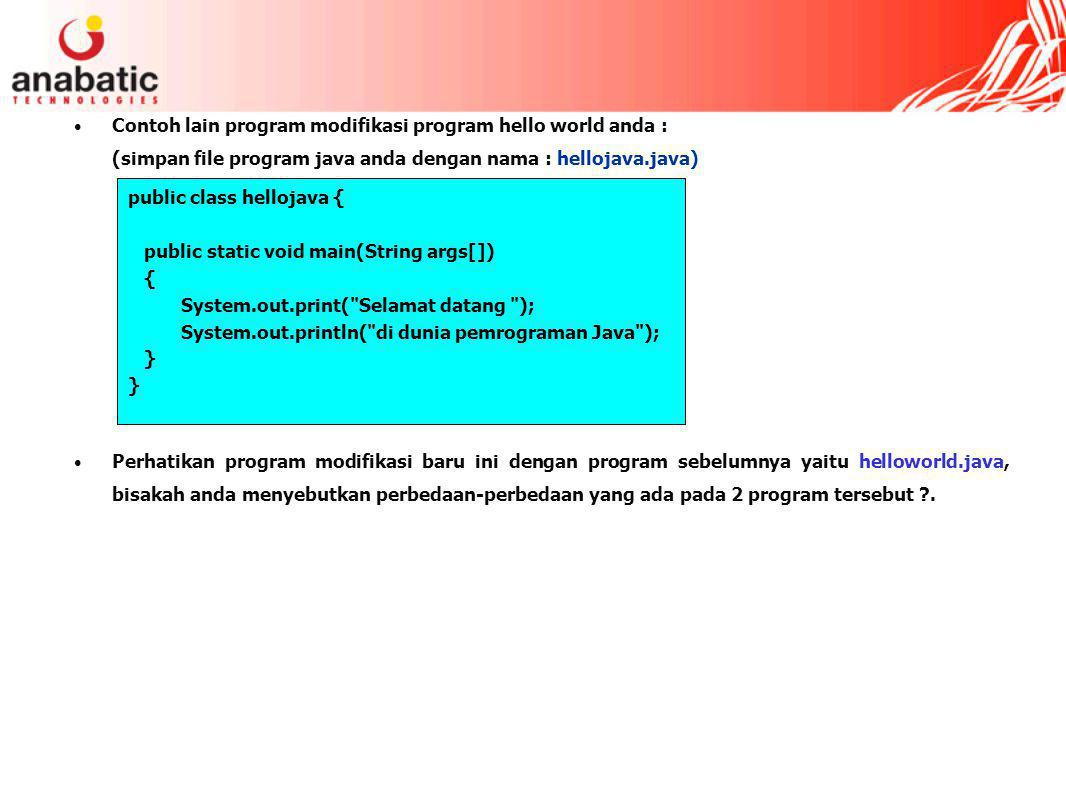 Contoh lain program modifikasi program hello world anda :