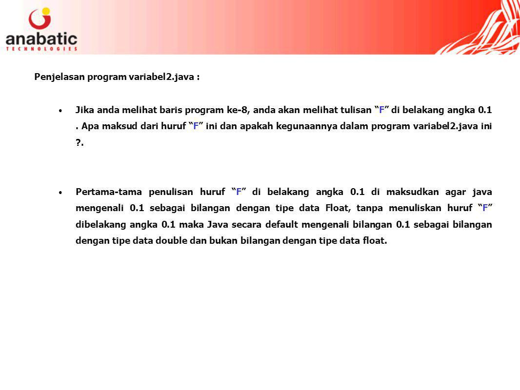 Penjelasan program variabel2.java :