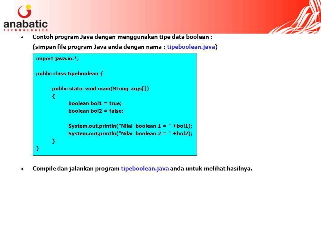 Contoh program Java dengan menggunakan tipe data boolean :