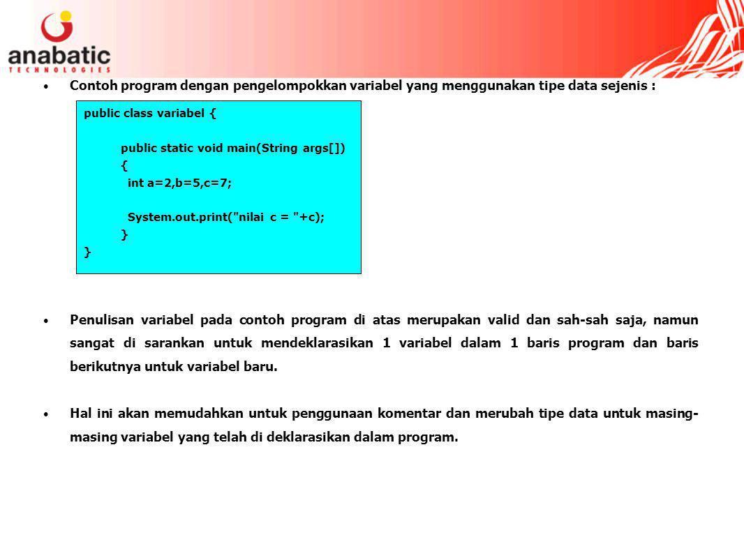 Contoh program dengan pengelompokkan variabel yang menggunakan tipe data sejenis :