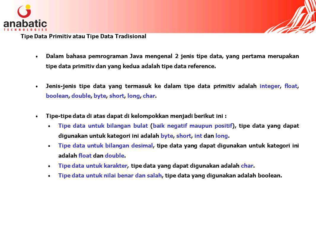 Tipe Data Primitiv atau Tipe Data Tradisional
