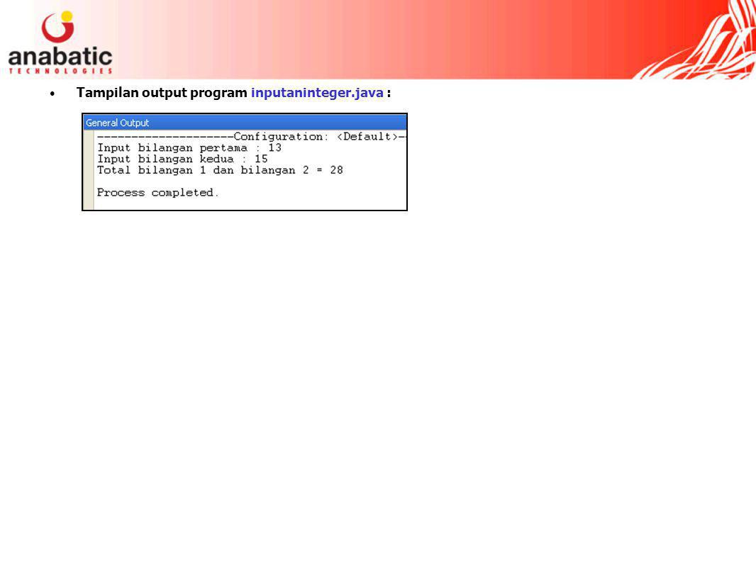 Tampilan output program inputaninteger.java :