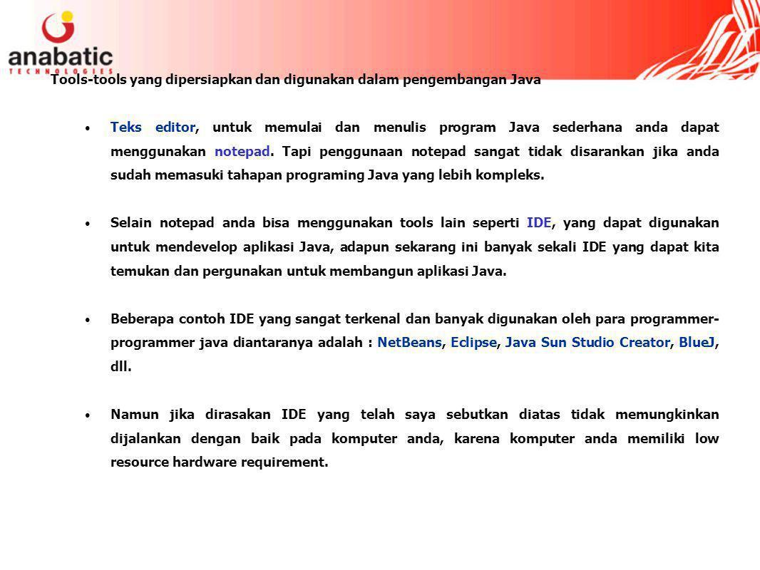 Tools-tools yang dipersiapkan dan digunakan dalam pengembangan Java
