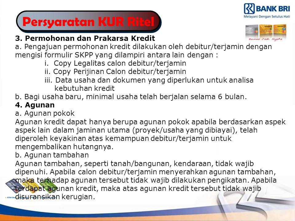 Persyaratan KUR Ritel 3. Permohonan dan Prakarsa Kredit