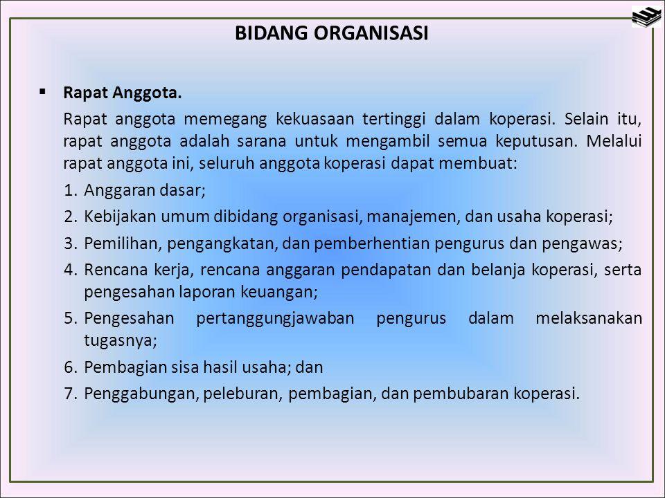 BIDANG ORGANISASI Rapat Anggota.