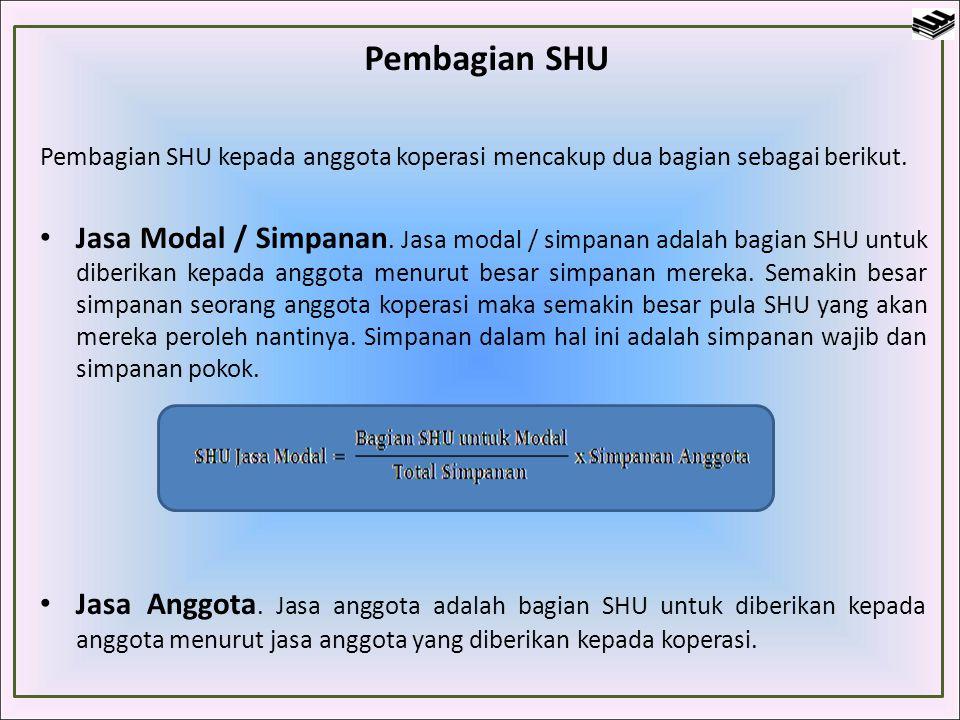 Pembagian SHU Pembagian SHU kepada anggota koperasi mencakup dua bagian sebagai berikut.