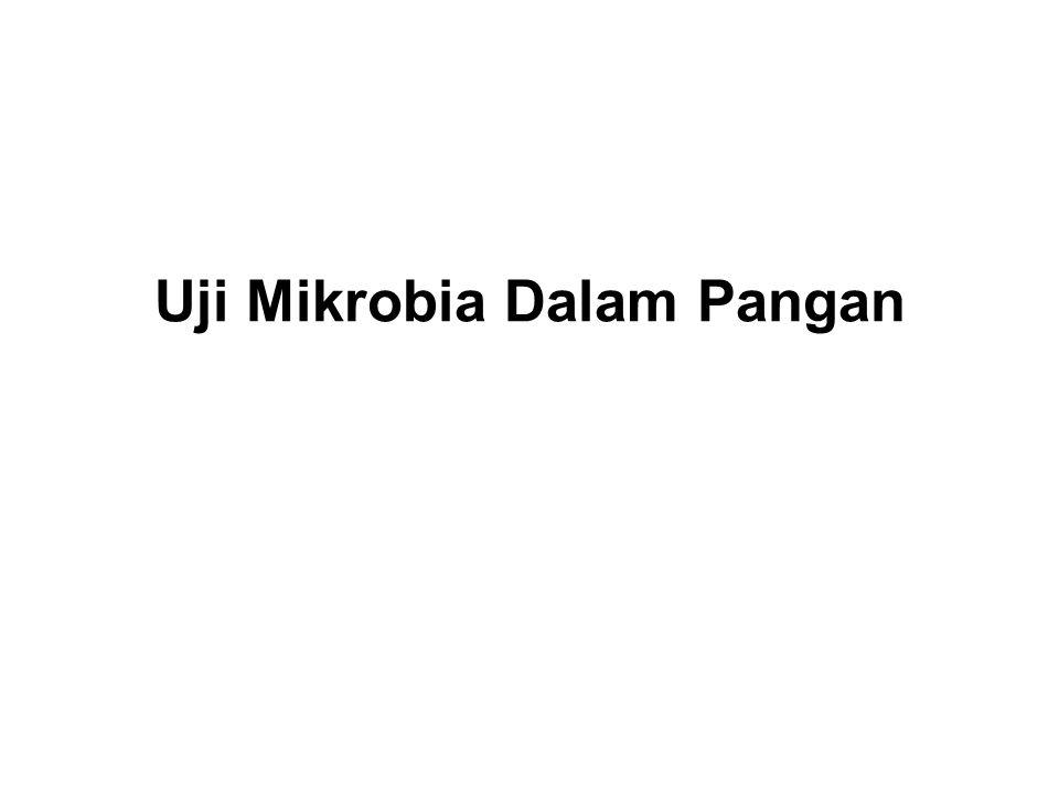 Uji Mikrobia Dalam Pangan