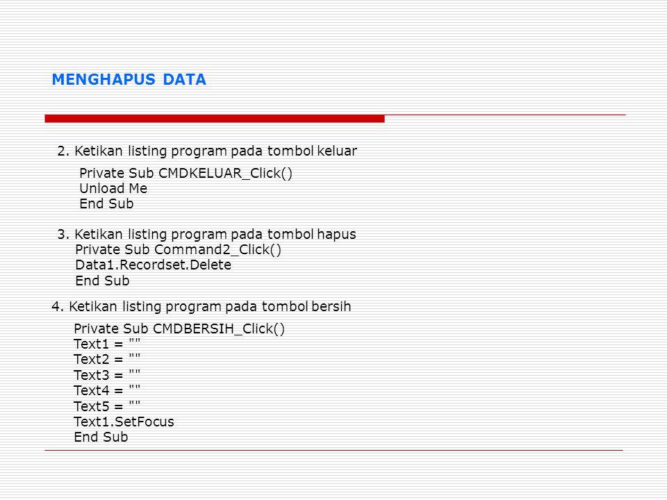 MENGHAPUS DATA 2. Ketikan listing program pada tombol keluar