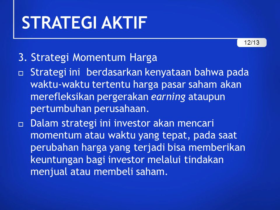 STRATEGI AKTIF 3. Strategi Momentum Harga