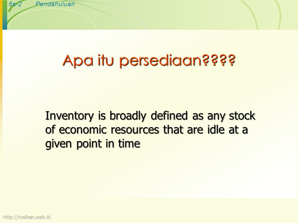 Apa itu persediaan Inventory is broadly defined as any stock of economic resources that are idle at a given point in time.