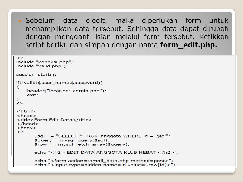 Sebelum data diedit, maka diperlukan form untuk menampilkan data tersebut.