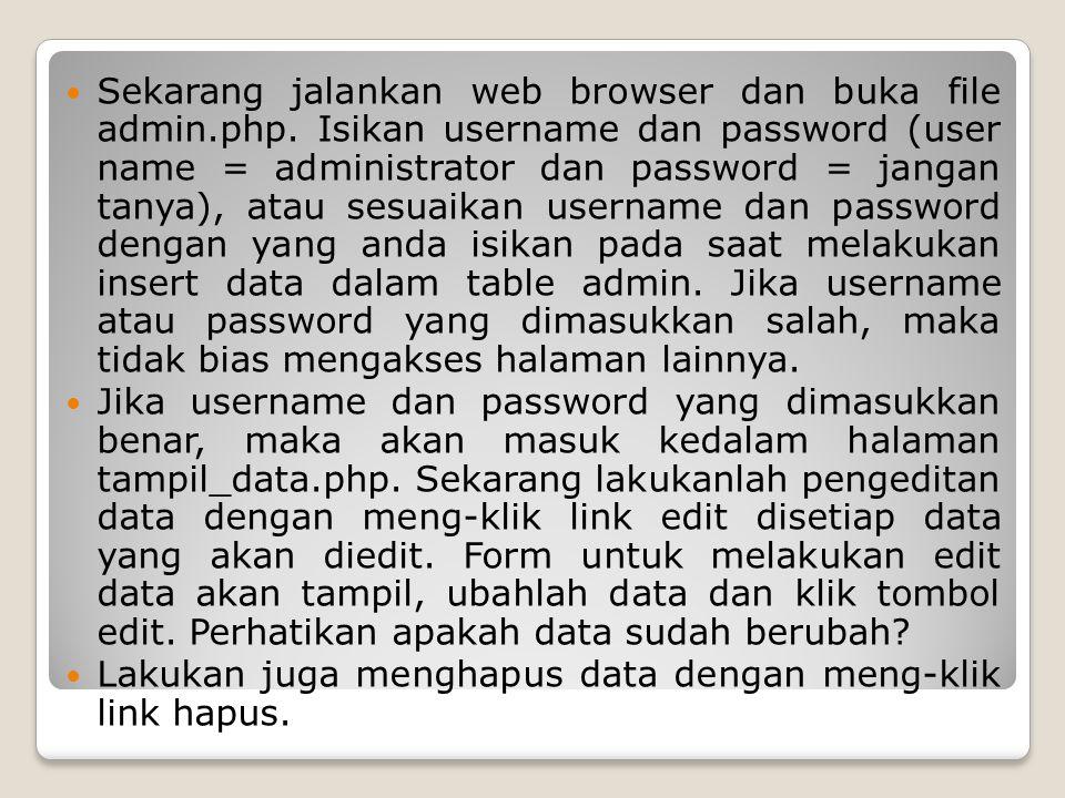 Sekarang jalankan web browser dan buka file admin. php