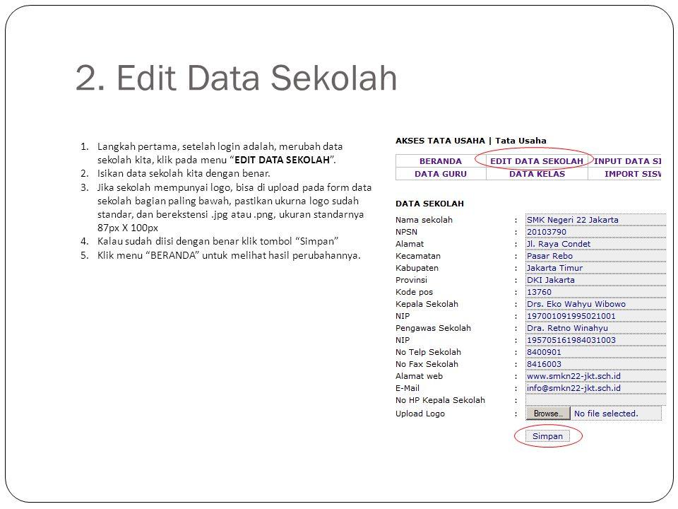 2. Edit Data Sekolah Langkah pertama, setelah login adalah, merubah data sekolah kita, klik pada menu EDIT DATA SEKOLAH .