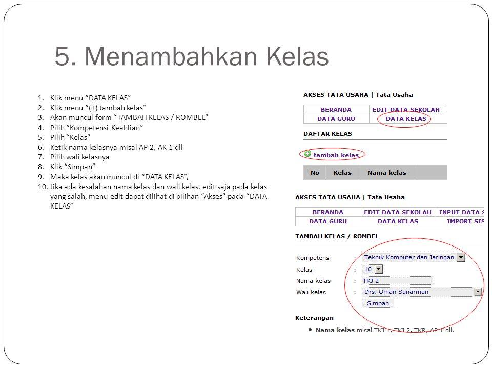 5. Menambahkan Kelas Klik menu DATA KELAS