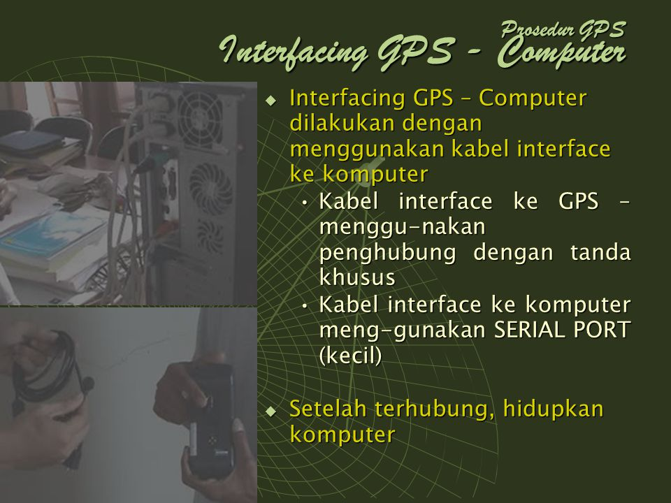 Prosedur GPS Interfacing GPS - Computer