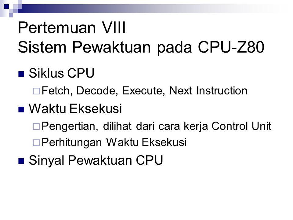 Pertemuan VIII Sistem Pewaktuan pada CPU-Z80