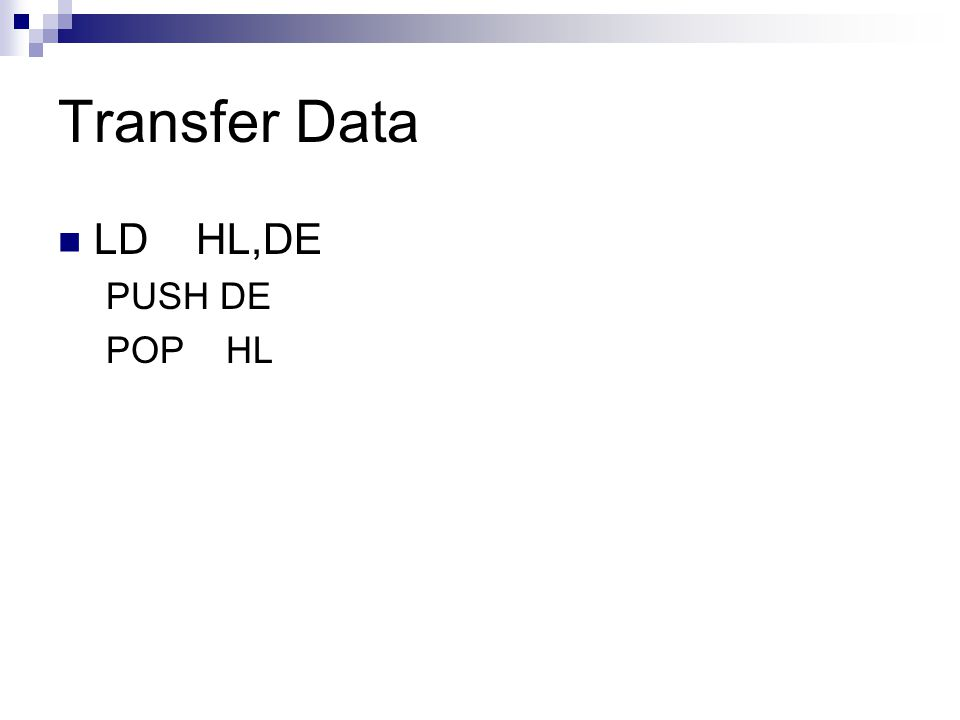 Transfer Data LD HL,DE PUSH DE POP HL