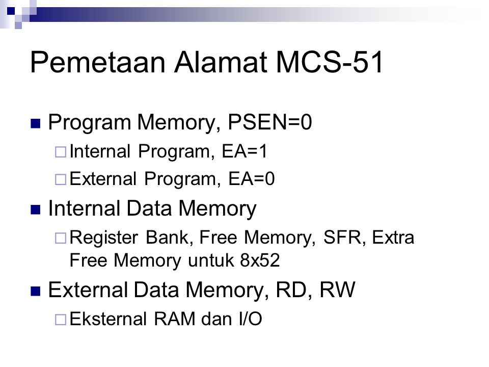 Pemetaan Alamat MCS-51 Program Memory, PSEN=0 Internal Data Memory