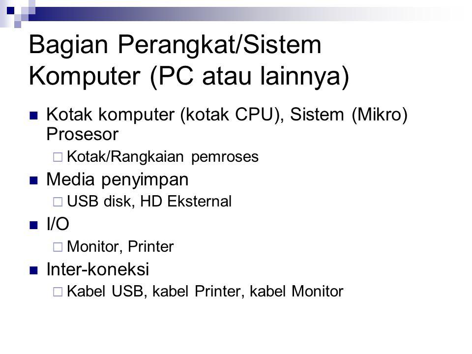 Bagian Perangkat/Sistem Komputer (PC atau lainnya)