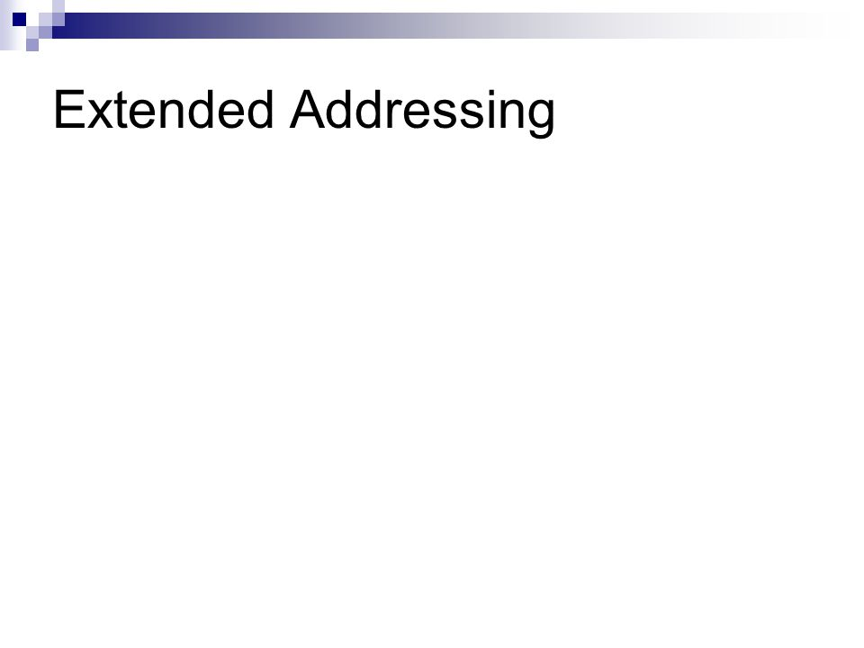 Extended Addressing