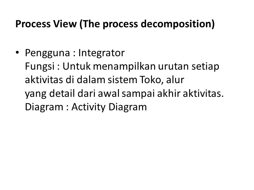 Process View (The process decomposition)